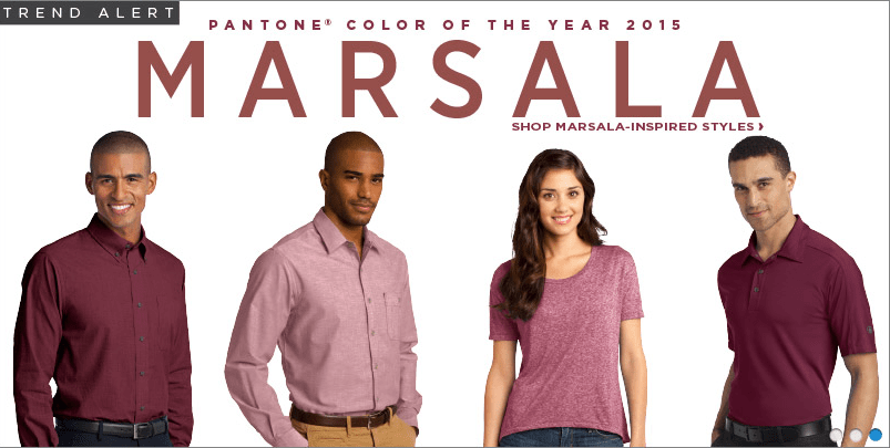 "San Mar is displaying the Pantone 2015 Trending color - ""Marsala""  Around here that is basic as well as trend, the color of BC, Harvard and MIT. By the way, Marsala wine is for cooking not drinking, I found that out the hard way when I was young."