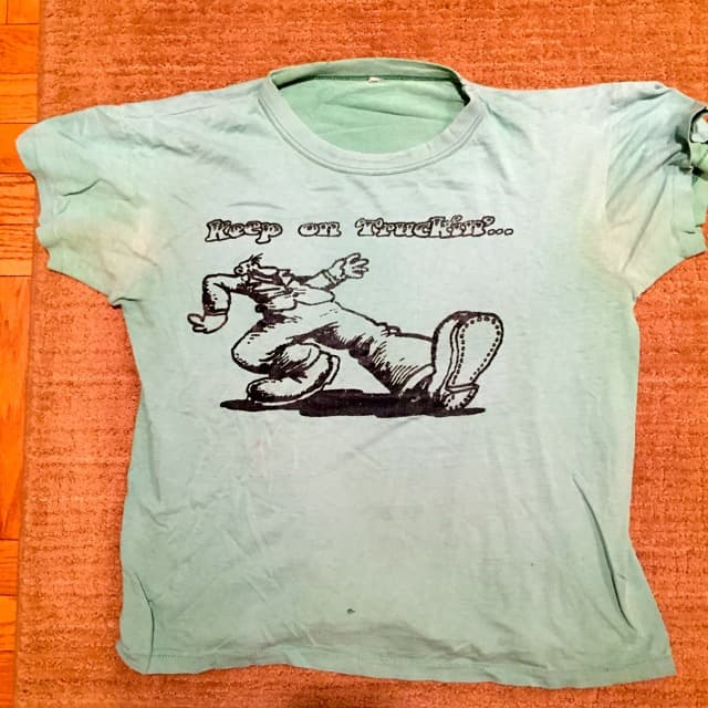 First shirt that I ever printed, I helped my friend Peter Brown print them for our buddies in the dorm we lived in. I guess I should send R. Crumb the royalties on 12 shirts.